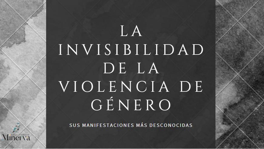 La invisibilidad de la violencia de género